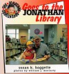Jonathan Goes to the Library - Susan K. Baggette