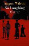 No Laughing Matter - Angus Wilson