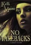 No Take Backs: A Taken Novella (Give & Take, #1.5) - Kelli Maine