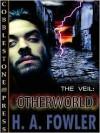 The Veil: Otherworld - H.A. Fowler