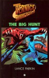 Professor Bernice Summerfield: The Big Hunt - Lance Parkin