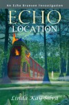 Echo Location (Echo Branson Investigation) - Linda Kay Silva