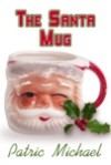 The Santa Mug - Patric Michael