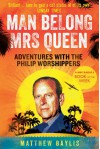 Man Belong Mrs Queen: My South Sea Adventures with the Philip Worshippers - Matthew Baylis