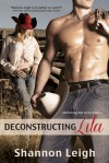 Deconstructing Lila - Shannon  Leigh