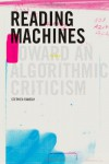 Reading Machines: Toward an Algorithmic Criticism (Topics in the Digital Humanities) - Stephen Ramsay