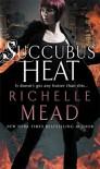 Succubus Heat (Georgina Kincaid, #4) - Richelle Mead