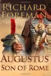 Augustus: Son of Rome - Richard Foreman