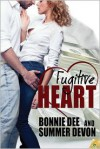 Fugitive Heart - Bonnie Dee, Summer Devon