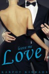 Leave Me Love (Call Me Cat, Book 2 of 3) - Karpov Kinrade