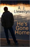 He's Gone Home - A.J. Llewellyn