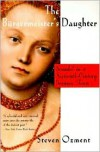 The Bürgermeister's Daughter: Scandal in a Sixteenth-Century German Town - Steven E. Ozment