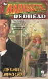 The Radioactive Redhead - John Zakour, Lawrence Ganem