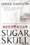 Sugar Skull: An Eve Diamond Novel - Denise Hamilton