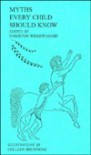 Myths Every Child Should Know: A Selection of the Classic Myths of All Times for - Hamilton Wright Mabie
