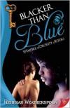 Blacker Than Blue - Rebekah Weatherspoon