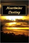Heartmine Destiny - Melody Wilson