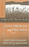 Love Medicine and One Song - Gregory Scofield, Jim Brennan
