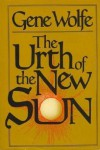 The Urth of the New Sun - Gene Wolfe
