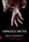 Hemlock Grove. A Novel - Brian McGreevy