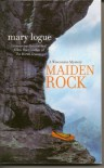 Maiden Rock - Mary Logue, Mary Louge