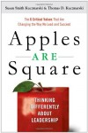 Apples Are Square: Thinking Differently About Leadership - Susan Kuczmarski, Thomas D. Kuczmarski
