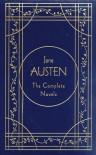 Jane Austen: The Complete Novels - Hugh  Thomson, Jane Austen