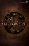 Marrow's Pit - Keith Deininger