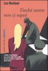 Finché morte non ci separi (Annika Bengtzon, #7) - Liza Marklund, Laura Cangemi