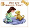 Mind Your Manners, Biscuit! - Alyssa Satin Capucilli,  Pat Schories (Illustrator),  Mary O'keefe Young (Illustrator)