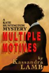 Multiple Motives (A Kate Huntington Mystery, #1) - Kassandra Lamb