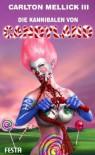 Die Kannibalen von Candyland: Bizarro Fiction - Carlton Mellick III