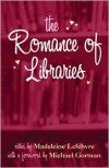 The Romance of Libraries - Madeleine Lefebvre