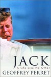 Jack: A Life Like No Other - Geoffrey Perret