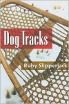 Dog Tracks - Ruby Slipperjack