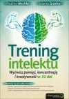 Trening intelektu. Wyćwicz pamięć, koncentrację i kreatywność w 31 dni - Paulina Mechło, Jolanta Grzelka
