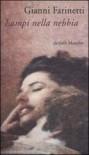Lampi nella nebbia - Gianni Farinetti