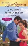 A Marriage Between Friends (Harlequin Super Romance) - Melinda Curtis