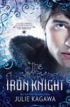 The Iron Knight - Julie Kagawa