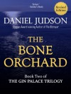 The Bone Orchard - D. Daniel Judson