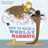 How to Wash a Woolly Mammoth - Michelle Robinson