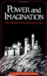 Power and Imagination: City-States in Renaissance Italy - Lauro Martines