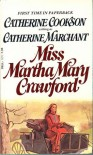 Miss Martha Mary Crawford - Catherine Cookson