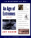 A History of US: Book 8: An Age of Extremes 1880-1917 - Joy Hakim