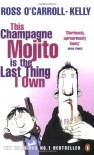 This Champagne Mojito Is The Last Thing I Own - Paul Howard
