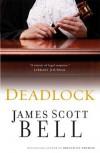 Deadlock - James Scott Bell