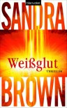 Weißglut - Sandra Brown