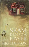 Skam den som fryser - Stig Claesson