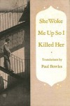 She Woke Me Up So I Killed Her - Paul Bowles