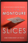 Slices - Michael Montoure